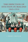 The Depiction of Eviction in Ireland 1845-1910