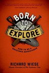 Born to Explore: How to Be a Backyard Adventurer