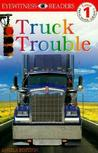 Truck Trouble (DK Readers: Level 1: Beginning to Read)