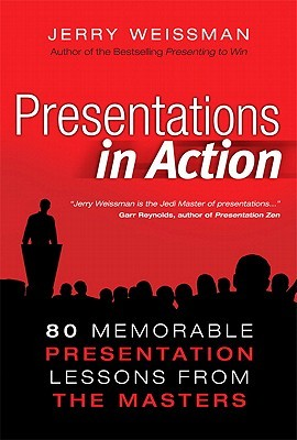 Presentations in Action by Jerry Weissman