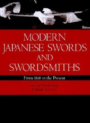 Modern Japanese Swords and Swordsmiths: From 1868 to the Present
