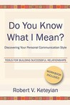 Do You Know What I Mean?: Discovering Your Personal Communication Style
