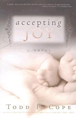 Accepting Joy by Todd F. Cope