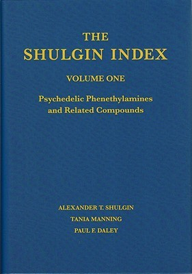 The Shulgin Index, Volume One: Psychedelic Phenethylamines and Related Compounds