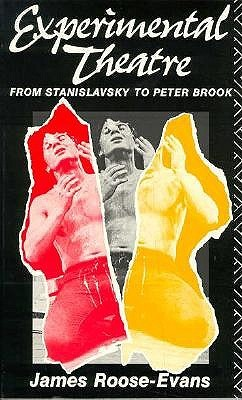 Experimental Theatre: From Stanislavsky to Peter Brook