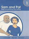 Sam and Pat, Book 1: Beginning Reading and Writing