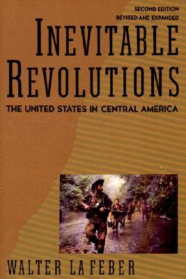 Inevitable Revolutions: The United States in Central America