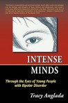 Intense Minds: Through the Eyes of Young People with Bipolar Disorder (Second Edition)
