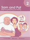 Sam and Pat, Book 2: Beginning Reading and Writing