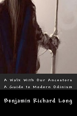 A Walk with Our Ancestors: A Guide to Modern Odinism
