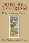 The Business of Tourism: Place, Faith, and History