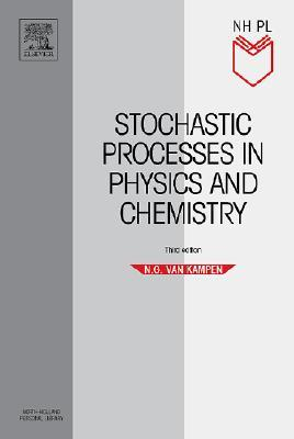 Stochastic Processes in Physics and Chemistry (North-Holland Personal Library)