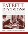 Fateful Decisions: Inside the National Security Council