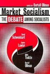 Market Socialism: The Debate Among Socialists