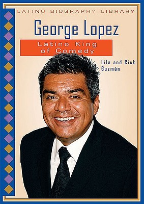 George Lopez: Latino King of Comedy