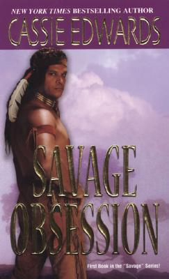 Savage Obsession by Cassie Edwards