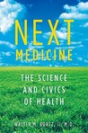 Next Medicine: The Science and Civics of Health