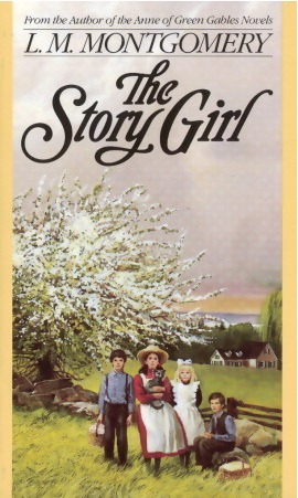 The Story Girl by L.M. Montgomery