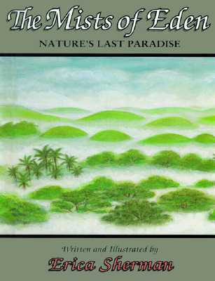 The Mists of Eden: Nature's Last Paradise