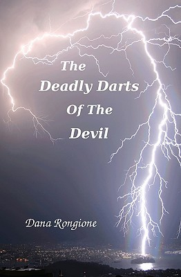 The Deadly Darts of the Devil by Dana Rongione