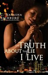 The Truth about the Lie I Live