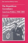 The Republican Ascendancy: American Politics, 1968-2001