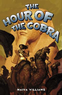 The Hour of the Cobra by Maiya Williams
