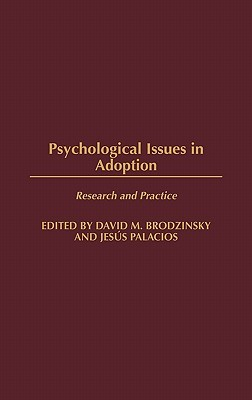 Psychological Issues in Adoption by David M. Brodzinsky