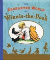 The Enchanted World of Winnie the Pooh by A.A. Milne