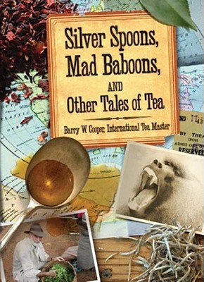 Silver Spoons, Mad Baboons, and Other Tales of Tea