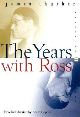 The Years with Ross by James Thurber