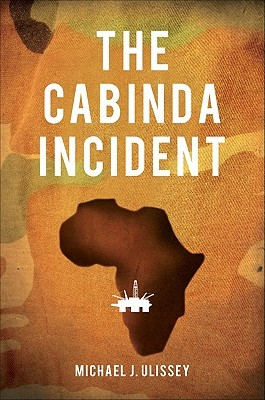 The Cabinda Incident by Michael J. Ulissey
