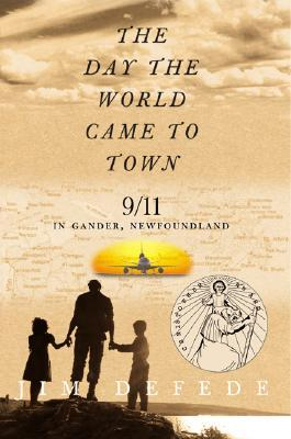 The Day the World Came to Town by Jim DeFede