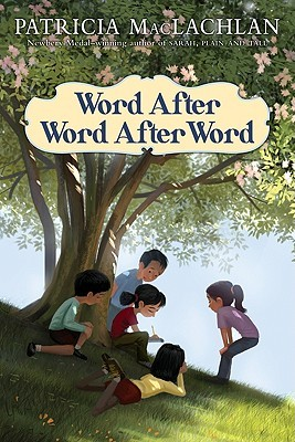 Word After Word After Word by Patricia MacLachlan