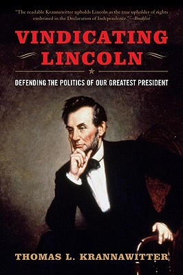 Vindicating Lincoln: Defending the Ideals of Our Greatest President