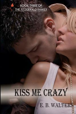 Kiss Me Crazy (The Fitzgerald Family, #3)