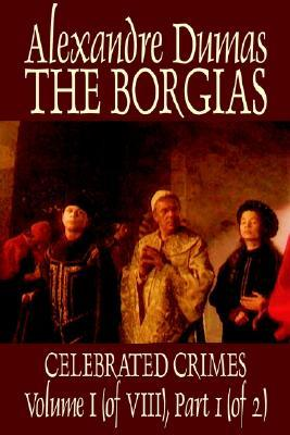The Borgias by Alexandre Dumas, History, Europe, Italy, Renai... by Alexandre Dumas