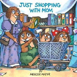 Just Shopping With Mom (Little Critter) (Pictureback by Mercer Mayer