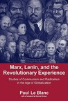Marx, Lenin, and the Revolutionary Experience: Studies of Communism and Radicalism in the Age of Globalization