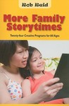 More Family Storytimes by Rob Reid