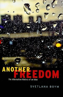 Another Freedom: The Alternative History of an Idea