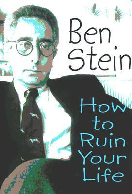 How to Ruin Your Life by Ben Stein