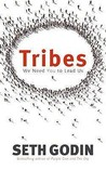 Tribes We Need You to Lead Us. Seth Godin