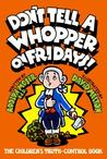 Don't Tell a Whopper on Fridays: The Children's Truth Control Book