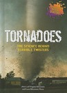 Tornadoes: The Science Behind Terrible Twisters