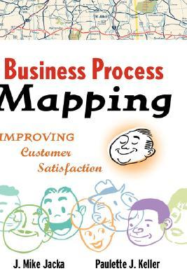 Business Process Mapping by J. Mike Jacka