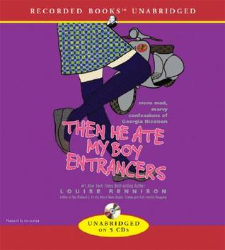 Then He Ate My Boy Entrancers by Louise Rennison