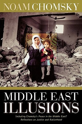 Middle East Illusions: Including Peace in the Middle East?