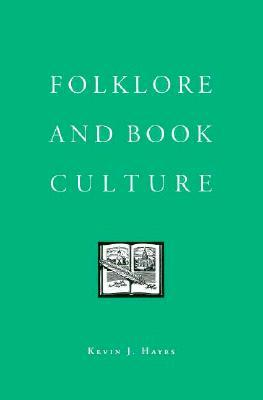 Folklore and Book Culture by Kevin J. Hayes