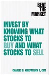 Beat the Market: Know When to Buy and When to Sell to Take the Guesswork out of Investing